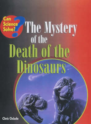 The Death of Dinosaurs by Chris Oxlade