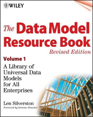 The Data Model Resource Book, Volume 1 by Len Silverston