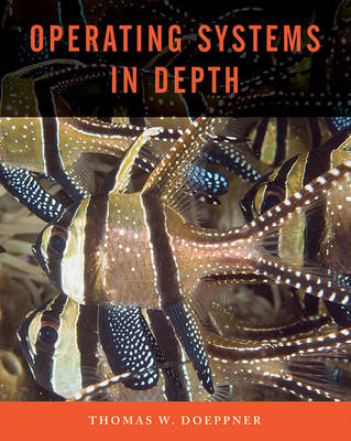 Operating Systems In Depth by Thomas W. Doeppner