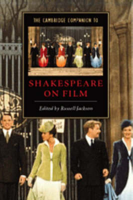 The Cambridge Companion to Shakespeare on Film by Professor Russell Jackson