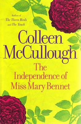 The The Independence of Miss Mary Bennet by Colleen McCullough