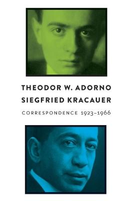 Correspondence: 1923 - 1966 by Theodor W. Adorno
