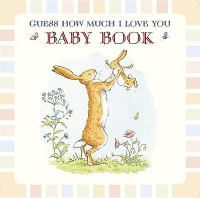 Baby Book Based on Guess How Much I Love You by Sam McBratney