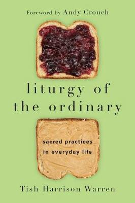 Liturgy of the Ordinary by Tish Harrison Warren