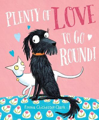 Plenty of Love to Go Round by Emma Chichester Clark