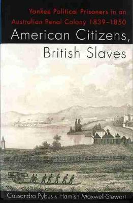 American Citizens, British Slaves by Cassandra Pybus