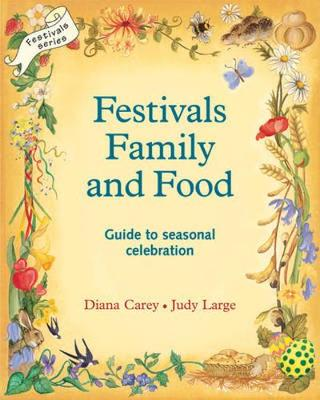 Festivals, Family and Food by Diana Carey