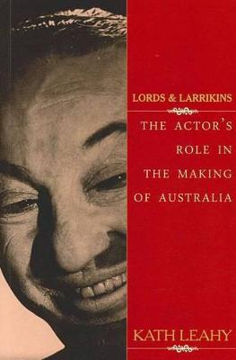 Lords and Larrikins by Kath Leahy