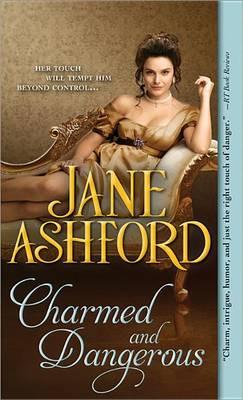 Charmed and Dangerous by Jane Ashford