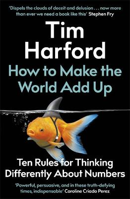 How to Make the World Add Up: Ten Rules for Thinking Differently About Numbers book