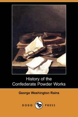 History of the Confederate Powder Works (Dodo Press) book