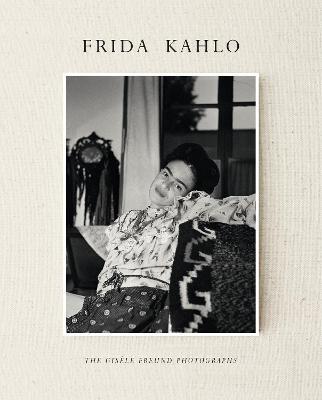 Frida Kahlo: The Gisele Freund Photographs by Gerard De Cortanze