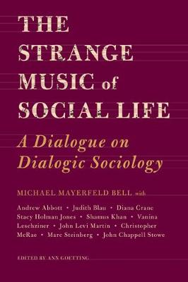 The Strange Music of Social Life by Michael Bell