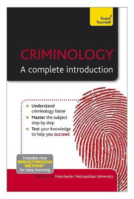 Criminology: A Complete Introduction: Teach Yourself by Peter Joyce