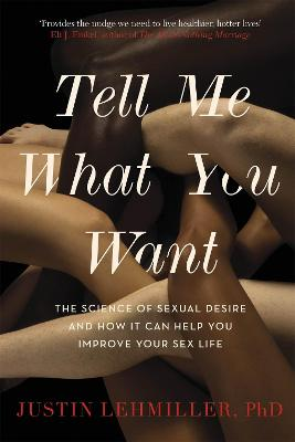 Tell Me What You Want by Justin J. Lehmiller