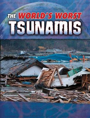 The World's Worst Tsunamis by Tracy Nelson Maurer