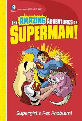 Supergirl's Pet Problem! by ,Benjamin Bird