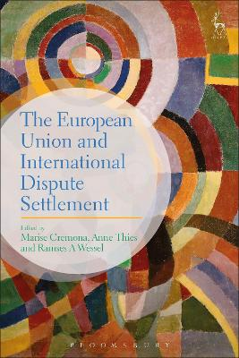 The European Union and International Dispute Settlement by Marise Cremona
