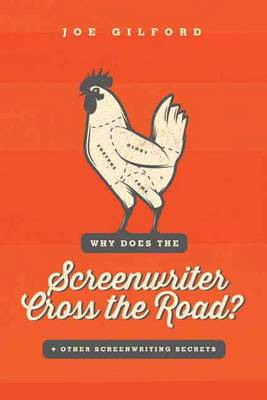 Why Does The Screenwriter Cross The Road? book