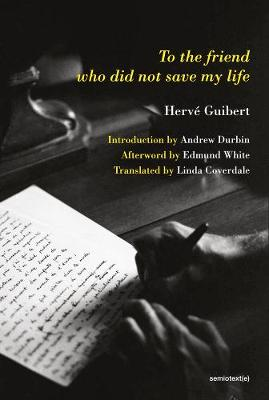 To the Friend Who Did Not Save My Life by Herve Guibert