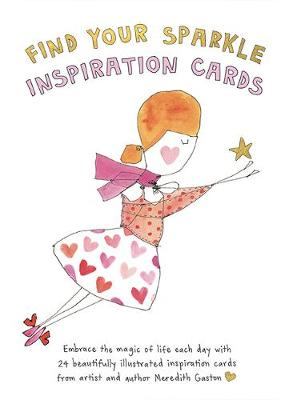 Find Your Sparkle Inspiration Cards: Embrace the magic of life each day with 24 beautifully illustrated cards by Meredith Gaston