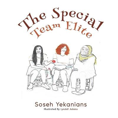 The Special Team Elite by Soseh Yekanians