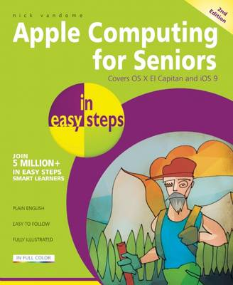 Apple Computing for Seniors in Easy Steps by Nick Vandome