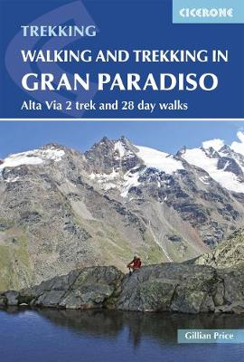 Walking and Trekking in the Gran Paradiso by Gillian Price