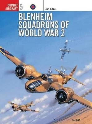 Blenheim Squadrons of World War Two by Jon Lake