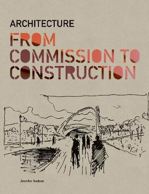 Architecture From Commission to Construction book