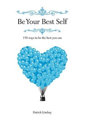 Be Your Best Self by Patrick Lindsay