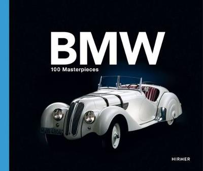 100 Icons of BMW by Andreas Braun
