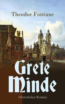Grete Minde (Historischer Roman) by Theodor Fontane