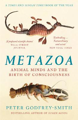 Metazoa: Animal Minds and the Birth of Consciousness book