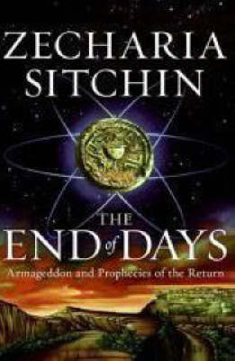The End of Days by Zecharia Sitchin