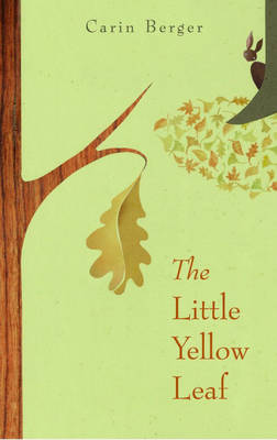 Little Yellow Leaf by Carin Berger