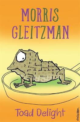 Toad Delight by Morris Gleitzman