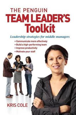 The Penguin Team Leader's Toolkit: Leadership Strategies for Middle Managers book