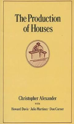 The Production of Houses by Christopher Alexander