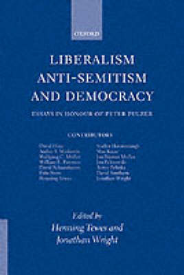 Liberalism, Anti-Semitism, and Democracy by Henning Tewes