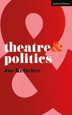 Theatre and Politics by Joe Kelleher