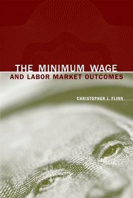 The Minimum Wage and Labor Market Outcomes by Christopher J. Flinn