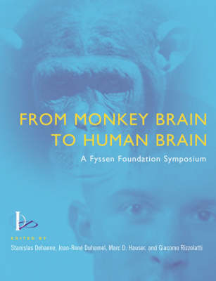 From Monkey Brain to Human Brain by Stanislas Dehaene