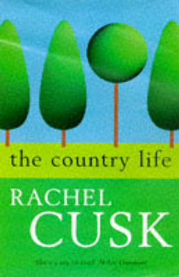 Country Life by Rachel Cusk