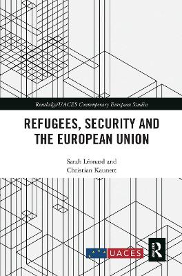 Refugees, Security and the European Union by Sarah Leonard