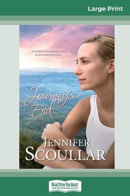 Journey's End (16pt Large Print Edition) by Jennifer Scoullar