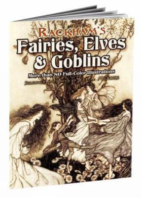 Rackham's Fairies, Elves and Goblins by Jeff A. Menges