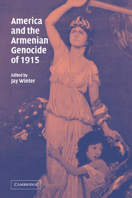 America and the Armenian Genocide of 1915 book