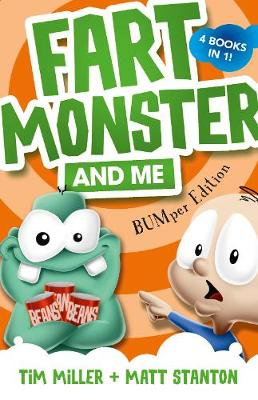 Fart Monster and Me: BUMper Edition (Fart Monster and Me, #1-4) by Tim Miller