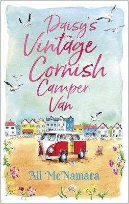 Daisy's Vintage Cornish Camper Van by Ali McNamara